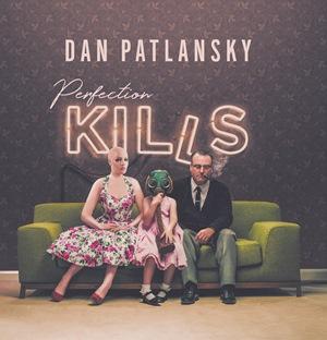 Album Review: Perfection Kills – Dan Patlansky