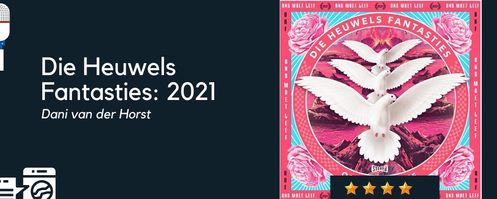 Die Heuwels Fantasties: 2021